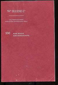 Wm. Reese Co.: 100 Rare Books and Manuscripts
