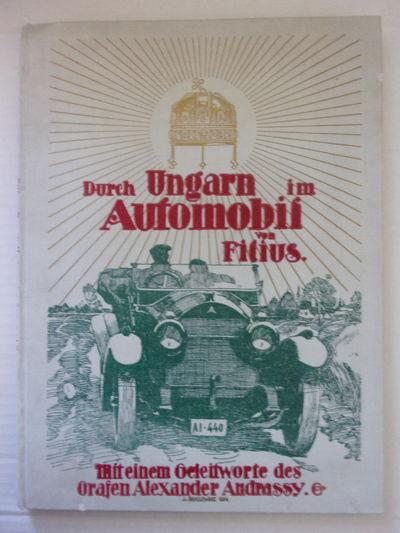 (AUTOMOBILE TRAVEL - HUNGARY) ANDRASSY, Alexander. DURCH UNGARN IMJ AUTOMOBIL. Vienna: Klasing, 1914...