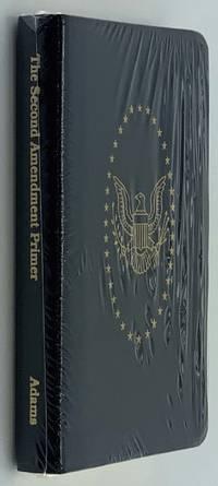 The Second Amendment Primer * Leather