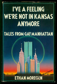 I've a Feeling We're Not in Kansas Anymore: Tales from Gay Manhattan