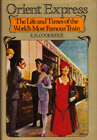 image of ORIENT EXPRESS ~The Life and Times of the World's Most Famous Train