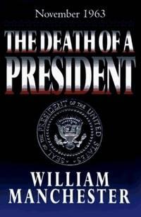 image of The Death of a President: November 20-November 25