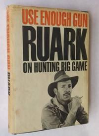 Use Enough Gun; On Hunting Big Game
