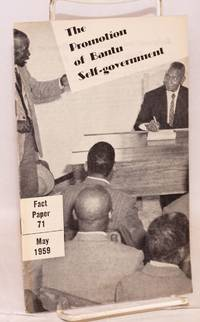 image of The Promotion of Bantu Self-government; fact paper 71, May 1959
