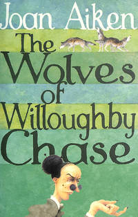 image of The Wolves Of Willoughby Chase (The Wolves Chronicles Book 1)