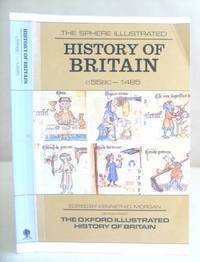 The Sphere Illustrated History Of Britain 55 BC - 1485