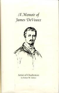 A MEMOIR OF JAMES DE VEAUX. Artist Of Charleston