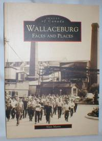 Wallaceburg; Faces and Places (Images of Canada)