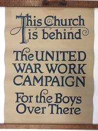 This Church is behind the United Work Campaign for the Boys Over There