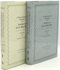 A DOCUMENTARY HISTORY OF THE AMERICAN CIVIL WAR [2 OF 4 VOLUMES ONLY] VOLUME 1: LEGISLATIVE ACHIEVEMENTS; VOLUME 2: POLITICAL ARGUMENTS