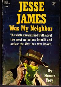 Jesse James Was My Neighbor