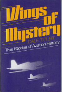 Wings Of Mystery: True Stories of Aviation History