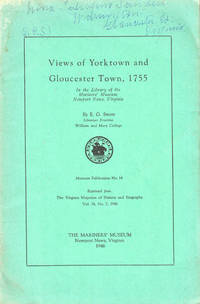 Views of Yorktown and Gloucester Town, 1755 In the Library of the Mariners' Museum Newport News, Virginia