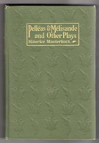 Pelleas and Melisande and Other Plays [Alladine and Palomides; Home]
