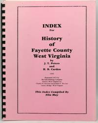INDEX for History of Fayete County, West Virginia