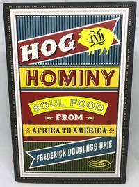 [HISTORIC FOODWAYS] Hog & Hominy Soul Food From Africa to America
