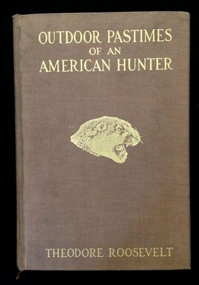 OUTDOOR PASTIMES OF AN AMERICAN HUNTER