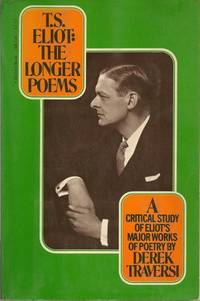 T. S. Eliot: The longer poems : the Waste land, Ash Wednesday, Four quartets