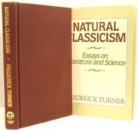 Natural Classicism; Essays on Literature and Science