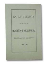 Early History of the Town of Springwater, Livingston County, N.Y. [New York]