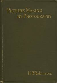 PICTURE-MAKING BY PHOTOGRAPHY