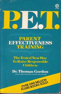 image of P. E. T. - Parent Effectiveness Training Tested New Way to Raise  Responsible Children