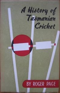 A History of Tasmanian Cricket.