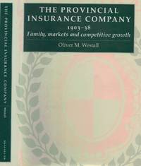 The Provincial Insurance Company 1903 - 38. Family, Markets and Competitive Growth