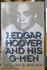 image of J. Edgar Hoover and His G-Men
