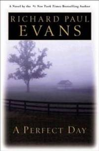 A Perfect Day by Richard Paul Evans - Hardcover - 2003-09-29 - from Brockett Designs (SKU: SKU0050582b)