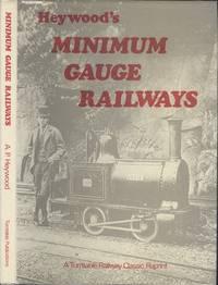 Minimum Gauge Railways ([A Turntable railway classic reprint])