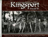 KINGSPORT VOLUME II (and the People of the Holston River Valleys, II)