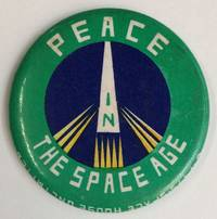 image of Peace in the Space Age [pinback button]