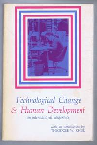 Technological Change and Human Development, an international conference, Jerusalem April 14-18, 1969