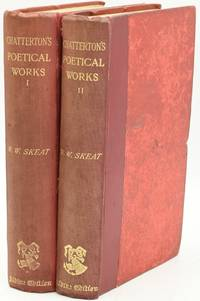 THE POETICAL WORKS OF THOMAS CHATTERTON (2 Volumes)