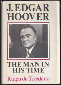 J. Edgar Hoover: The Man in His Time