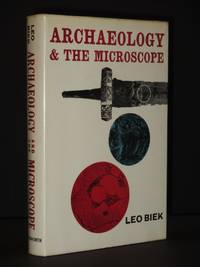 Archaeology and the Microscope: The Scientific Examination of Archaeological Evidence