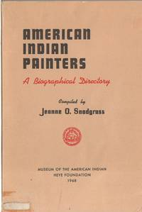 American Indian Painters-- a Biographical Directory