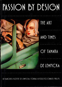 Passion by Design: The Art and Times of Tamara De Lempicka