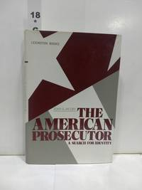 The American Prosecutor: A Search For Identity (SIGNED)