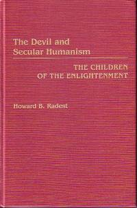 The Devil and Secular Humanism - The Children of the Enlightenment