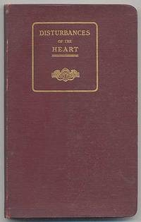 Disturbances of the Heart: Discussion of the Treatment of the Heart in Its Various Disorders, With a Chapter on Blood Pressure