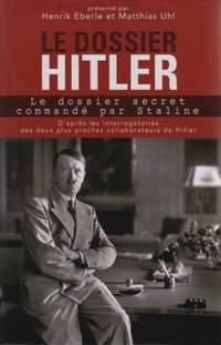 Le dossier Hitler le dossier secret commandé par Staline