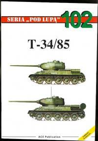 "T-34/85.  SERIA ""POD LUPA"" 102."