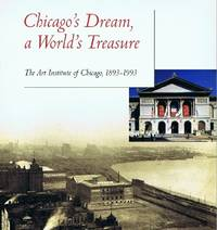 image of Chicago's Dream, a World's Treasure: The Art Institute of Chicago,  1893-1993.