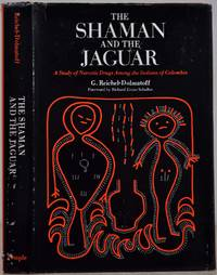 THE SHAMAN AND THE JAGUAR: A Study of Narcotic Drugs Among the Indians of Colombia.