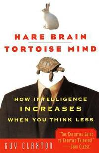 image of Hare Brain, Tortoise Mind : How Intelligence Increases When You Think Less