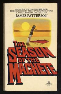 The Season of the Machete by  James PATTERSON - Paperback - First Edition - 1977 - from Between the Covers- Rare Books, Inc. ABAA and Biblio.com