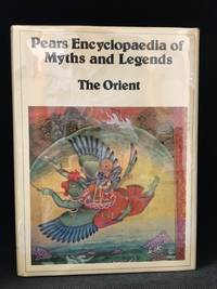 image of Pears Encyclopaedia of Myths and Legends; The Orient