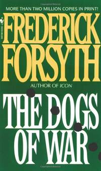 The Dogs of War by  Frederick Forsyth - Paperback - from World of Books Ltd and Biblio.com